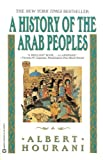 A History of the Arab Peoples (0446393924) by Albert Hourani
