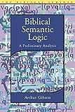 Arthur Gibson Biblical Semantic Logic: A Preliminary Analysis (Biblical Seminar)