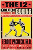 The 12 Greatest Rounds in Boxing: The Untold Stories