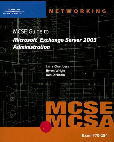 70-284 MCSE Guide to Microsoft Exchange Server 2003 Administration (Networking (Course Technology))