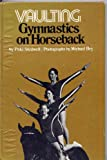 Vaulting: Gymnastics on horseback