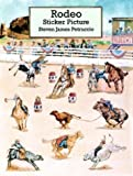 Rodeo Sticker Picture (Dover Sticker Books) (0486296032) by Petruccio, Steven James