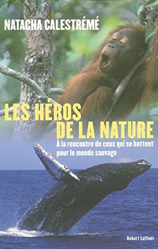Les héros de la nature - Natacha Calestrémé