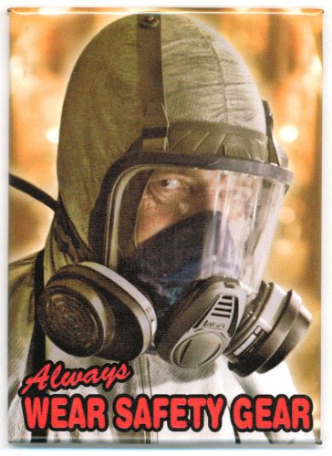 Breaking Bad Always Wear Safety Gear Magnet