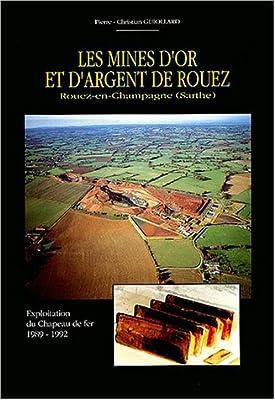 Les mines d'or et d'argent de Rouez (Rouez-en-Champagne, Sarthe) : Exploitation du Chapeau de fer, 1989-1992