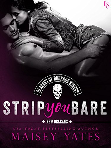 Strip You Bare (The Deacons of Bourbon Street) PDF