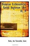 Historiae Ecclesiasticae: Gentis Anglorum Libri III, IV (111073168X) by Bede, .
