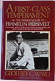 A First-Class Temperament: The Emergence of Franklin Roosevelt