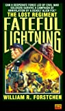Fateful Lightning (The Lost Regiment #4) (0451451961) by Forstchen, William R.