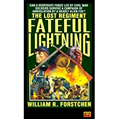 Fateful Lightning (The Lost Regiment #4) by William R. Forstchen
