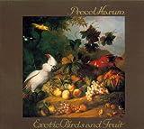 Exotic Birds & Fruit by Procol Harum (2001-01-22)