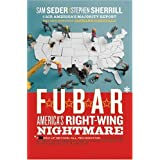 F.U.B.A.R.: America's Right-Wing Nightmare ~ Sam Seder