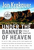 Under the Banner of Heaven (Random House Large Print Nonfiction)