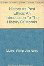 History as past ethics;: An introduction to…