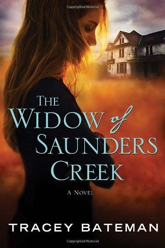 The Widow of Saunders Creek: A Novel, Bateman, Tracey