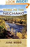 Home to the Nechako: The River and th...