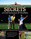 img - for Roger Fredericks Secrets of Golf Instruction & Flexibility book / textbook / text book