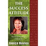 The Success Attitude; Haunting Messages Guiding Us ~ Janice Davies
