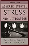 img - for Adverse Events, Stress, and Litigation: A Physician's Guide: A Physicians's Guide by Sara C. Charles (2005-04-01) book / textbook / text book