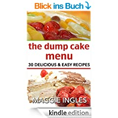 The Dump Cake Menu: 30 Delicious Dump Cake Recipes Anyone Can Make (English Edition)