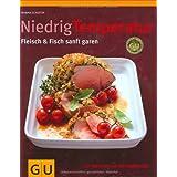 """Niedrig Temperatur   Fleisch & Fisch sanft garen (GU Themenkochbuch)von """"Monika Schuster"""""""