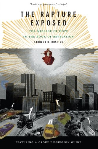 The Rapture Exposed: The Message of Hope in the Book of...
