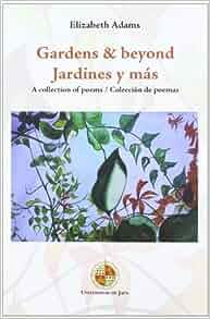 Gardens & beyond=Jardines y más: Elizabeth Anne Adams: 9788484396406