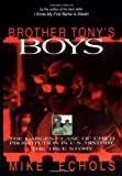 Brother Tony\'s Boys: The Largest Case of Child Prostitution in U.S. History: The True Story
