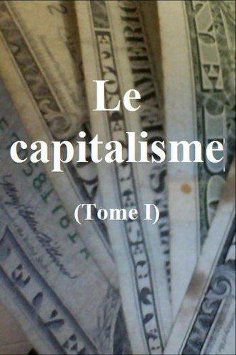 Claude Gétaz - Le capitalisme: Tome I