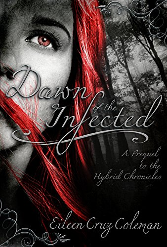 Dawn of the Infected: An Urban Fantasy Prequel Novella (Hybrid Chronicles)