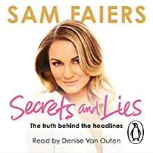 Secrets and Lies: The Truth Behind the Headlines (       UNABRIDGED) by Sam Faiers Narrated by Denise Van Outen