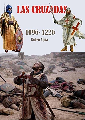 LAS CRUZADAS: 1096- 1226 (Spanish Edition)