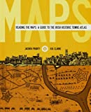 Reading the Maps: A Guide to the Irish Historic Towns Atlas