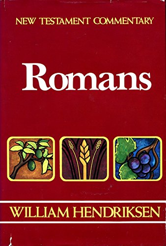New Testament Commentary: Romans: Chapters 1-16, by William Hendriksen