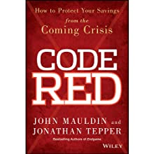 Code Red: How to Protect Your Savings from the Coming Crisis (       UNABRIDGED) by John Mauldin, Jonathan Tepper Narrated by Jack Marshall
