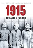 img - for 1915 The First World War in Old Photographs: Setbacks and Failures book / textbook / text book