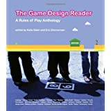 The Game Design Reader: A Rules of Play Anthology ~ Katie Salen