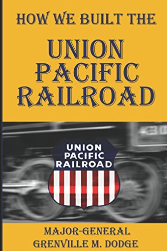how-we-built-the-union-pacific-railroad