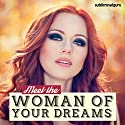Meet the Woman of Your Dreams: Discover That Special Someone with Subliminal Messages Speech by Subliminal Guru Narrated by Subliminal Guru