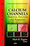 img - for Calcium Channels: Properties, Functions and Regulation (Cerebrovascular Research and Disorders: Physiology-Laboratory and Clinical Research) book / textbook / text book