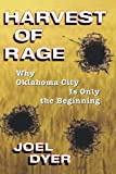 Harvest Of Rage: Why Oklahoma City Is Only The Beginning