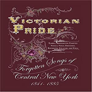 Victorian Pride - Forgotten Songs of Central New York Music CD
