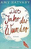 Das Jahr der Wunder: Roman