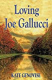 img - for Loving Joe Gallucci book / textbook / text book
