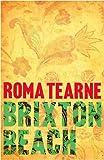 Roma Tearne Brixton Beach
