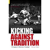 Kicking Against Tradition: A Career in Women's Football (100 Greats S.)by Wendy Owen