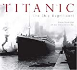 & #34;Titanic& #34;: The Ship Magnificent (0752435736) by Bruce Beveridge