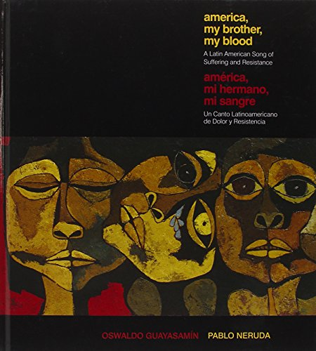 America My Brother, My Blood / America, Mi Hermano, Mi Sangre: A Latin American Song of Suffering and Resistance