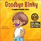 "Childrens book: ""Goodbye Binky""-A magical Pacifier Story: childrens books for ages 2-4 - Growing up with love and care (Bedtime stories Kids books collection)"