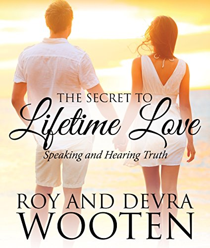 Free Kindle Book : The Secret to Lifetime Love: Speaking and Hearing Truth